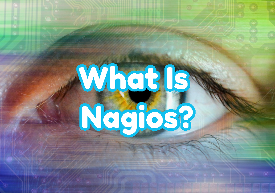 What Is Nagios?