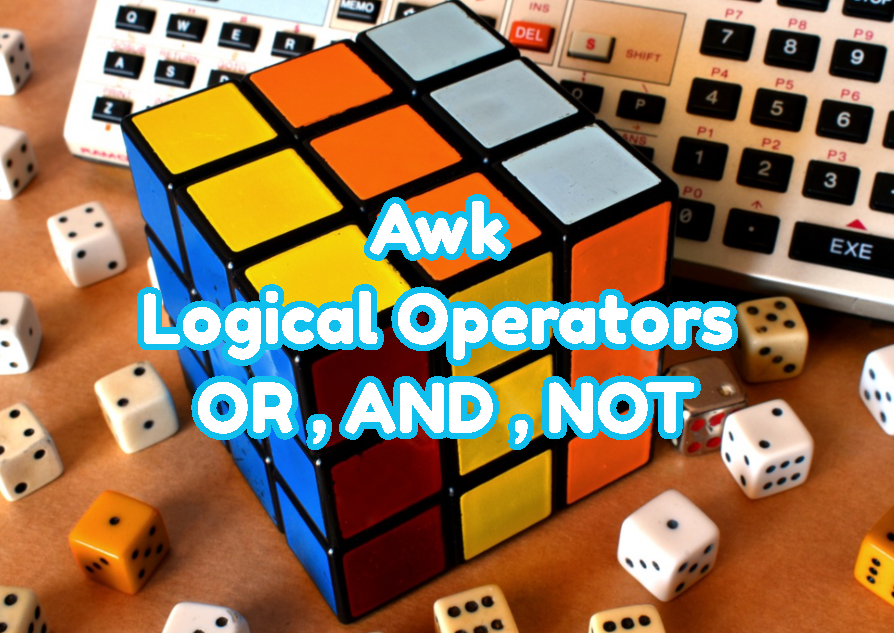 Awk Logical Operators - OR , AND , NOT