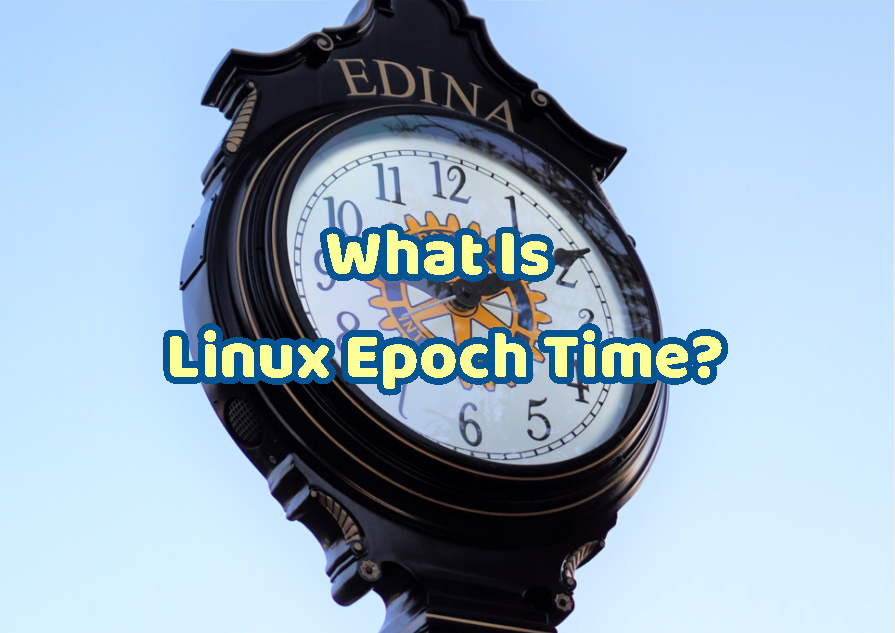 What Is Linux Epoch Time?