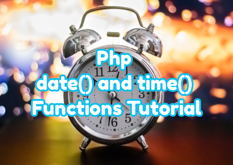 Php date() and time() Functions Tutorial