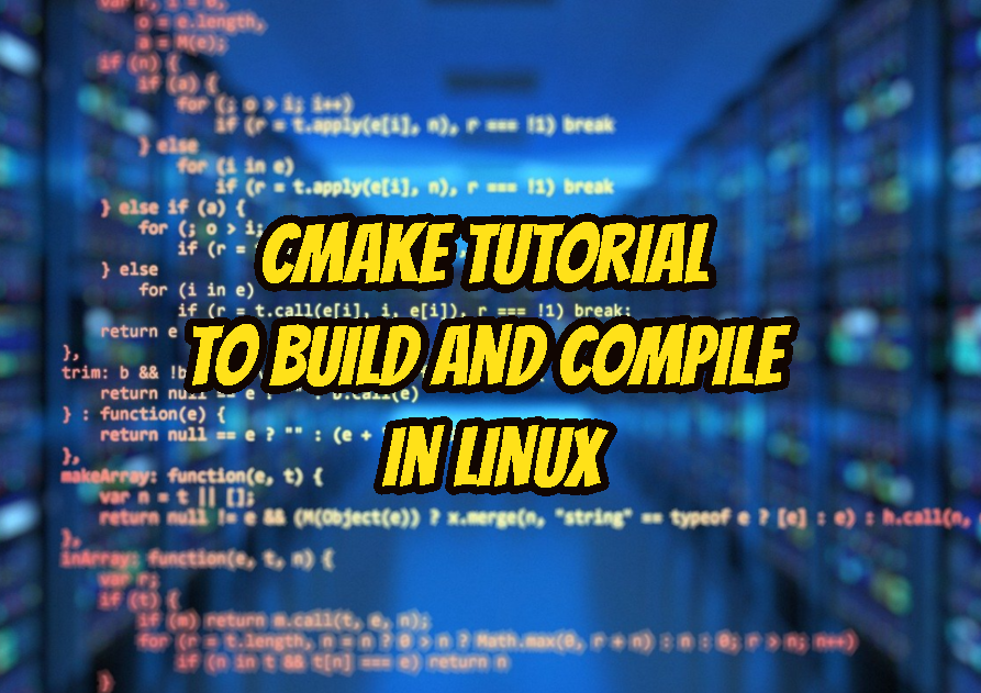 CMake Tutorial To Build and Compile In Linux