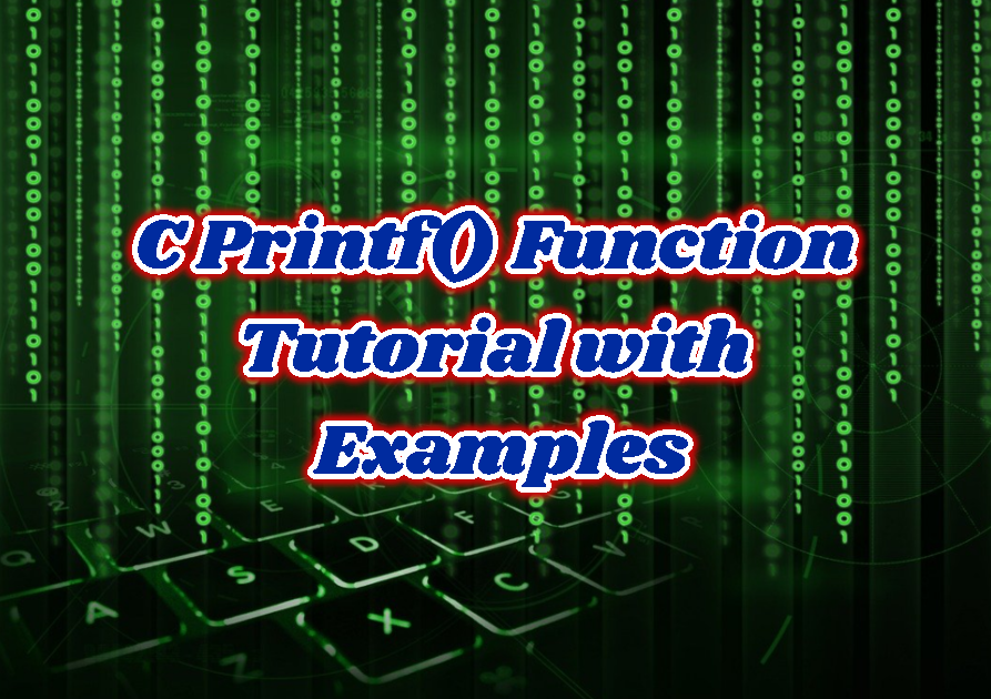 C Printf() Function Tutorial with Examples