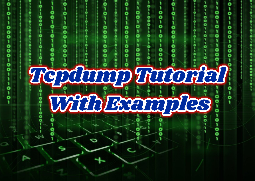 Tcpdump Tutorial With Examples