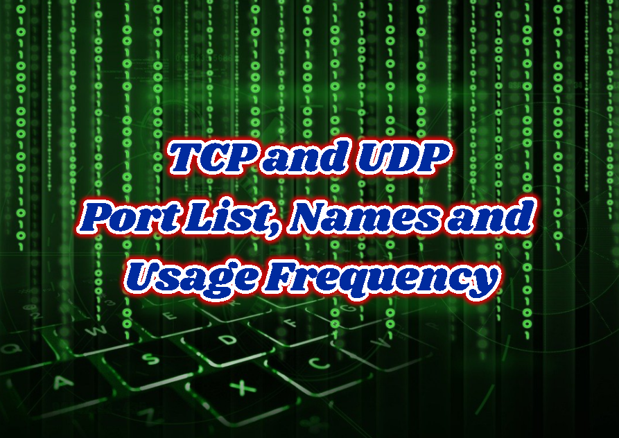 TCP and UDP Port List, Names and Usage Frequency
