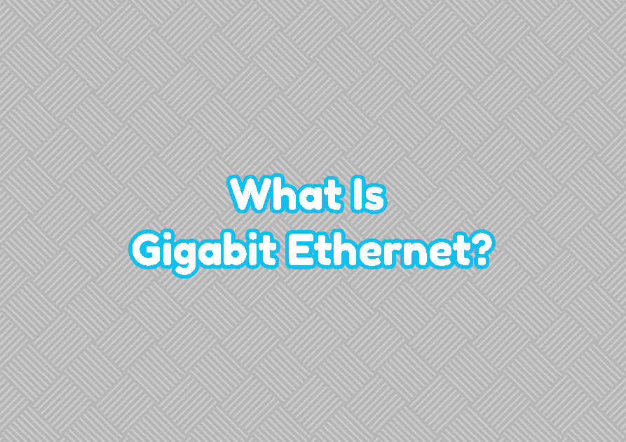 What Is Gigabit Ethernet?