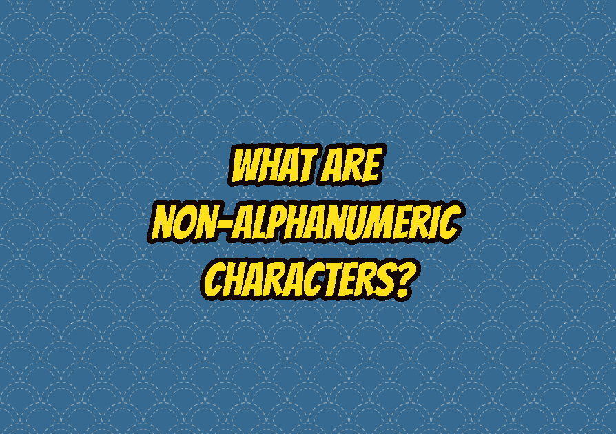 What Are Non-Alphanumeric Characters?