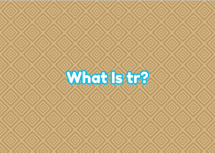 What Is tr?
