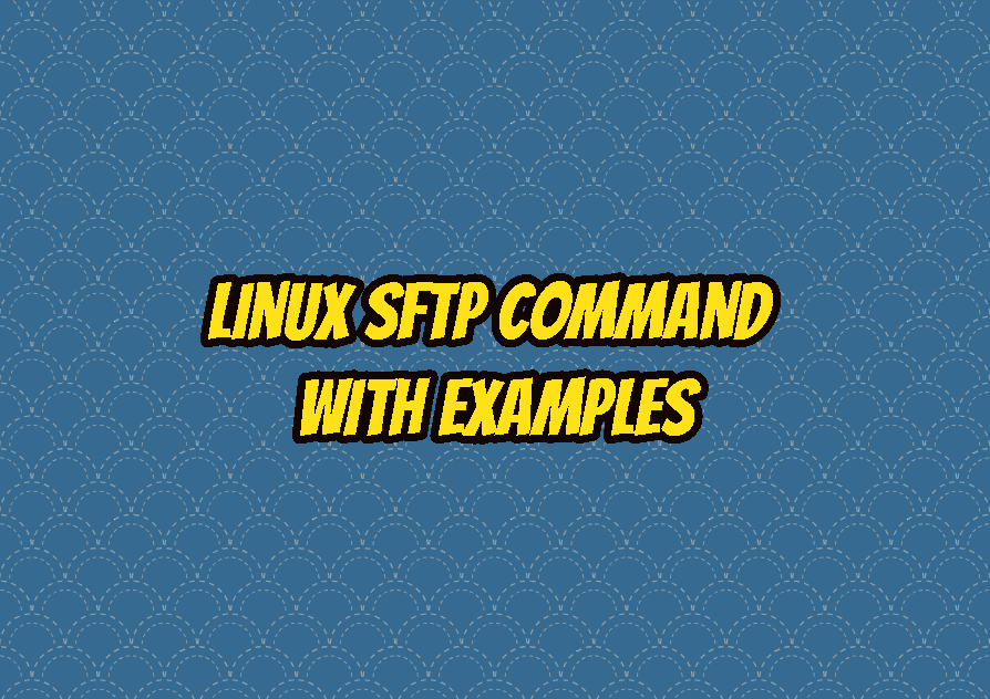 Linux Sftp Command With Examples