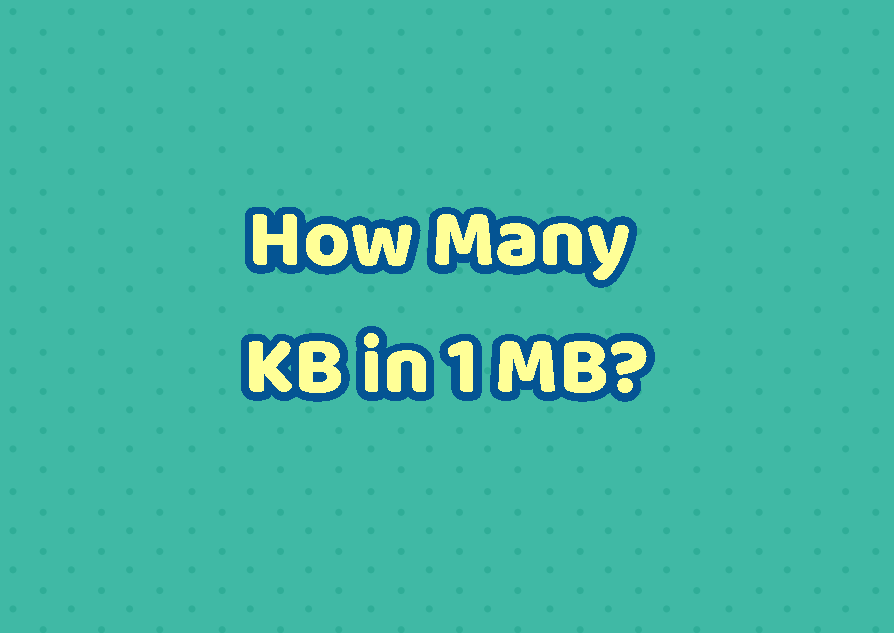 How Many KB in 1 MB?