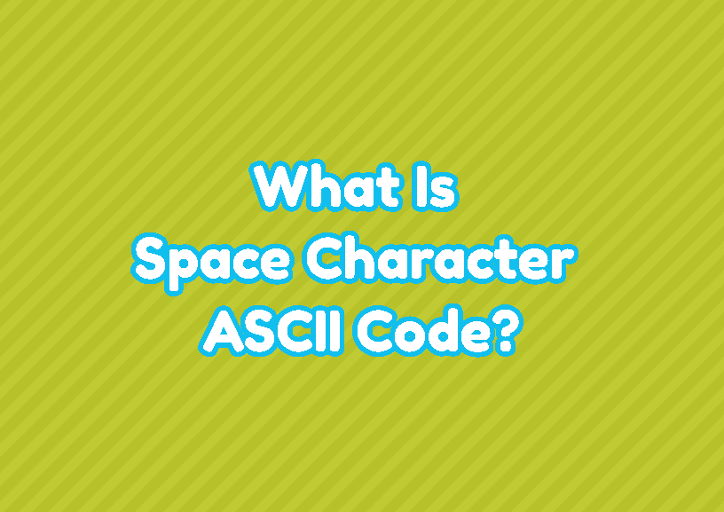 What Is Space (Whitespace) Character ASCII Code?